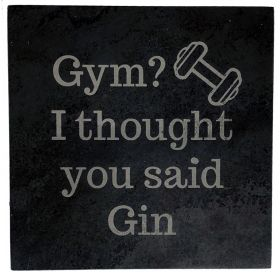 Gym? I Thought You Said  - Slate Gin Coaster