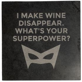 I Make Wine Disappear Slate Coaster