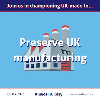 Buying UK Made products helps preserve UK manufacturing jobs - made in uk day